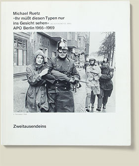 Buchcover Ihr müsst diesen Typen nur ins Gesicht sehen, APO Berlin 1966-68