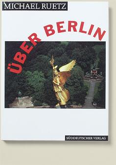 Buchcover Über Berlin von Michael Ruetz, 1991